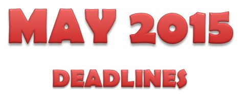 MAY 2015 DEADLINES