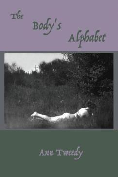 The Body's Alphabet, by Ann Tweedy. 108 pages, $10.