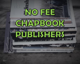 14 NO FEE Chapbook Publishers and other Chapbook Listings – Trish